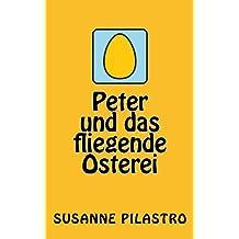 Peter und das fliegende Osterei