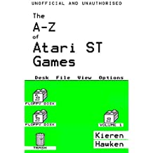 The A-Z of Atari ST Games: Volume 1 (The A-Z of Retro Gaming)