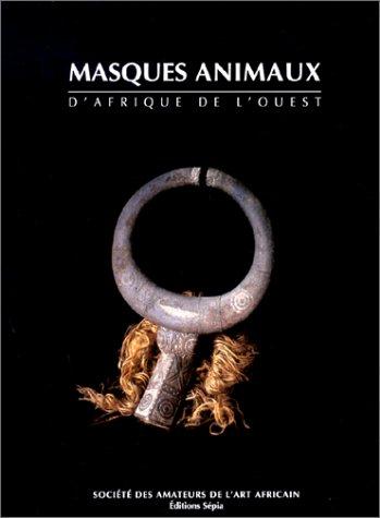 Masques animaux d'Afrique de l'Ouest, nouvelle dition