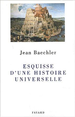 Esquisse d'une histoire universelle par Jean Baechler