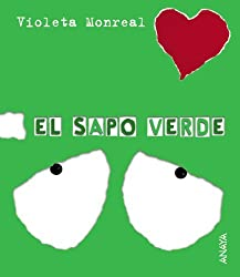 El sapo verde / The Green Frog (Papeles Rotos / Scraps of Paper) by Violeta Monreal (2003-10-06)
