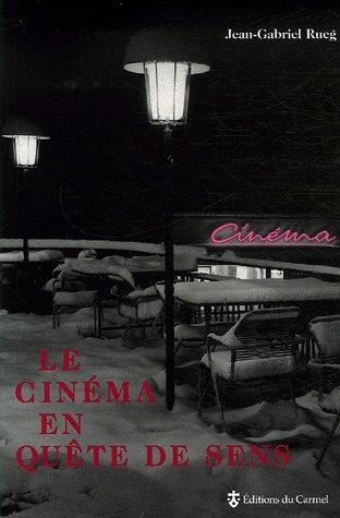 Le cinéma en quête de sens par Jean-Gabriel Rueg