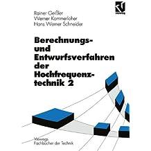 Berechnungsverfahren und Entwurfsverfahren der Hochfrequenztechnik, Bd.2 (Viewegs Fachbücher der Technik)