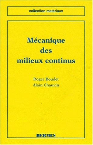 Mécanique des milieux continus par Roger Boudet, Alain Chauvin