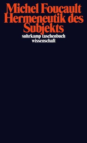 Hermeneutik des Subjekts: Vorlesungen am Collège de France 1981/82 (suhrkamp taschenbuch wissenschaft, Band 1935)