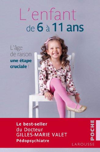L'enfant de 6 à 11 ans par Gilles-Marie Valet