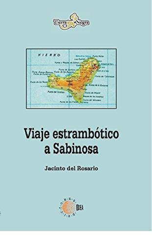 Viaje estrambótico a Sabinosa (Tierra Negra) por Jacinto Del Rosario Gutiérrez