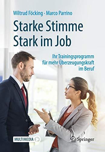 Starke Stimme - Stark im Job: Ihr Trainingsprogramm für mehr Überzeugungskraft im Beruf