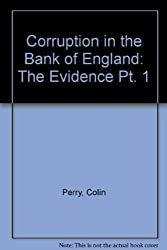 Corruption in the Bank of England: The Evidence Pt. 1