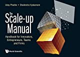 The Scale-up Manual:Handbook for Innovators, Entrepreneurs, Teams and Firms (English Edition)