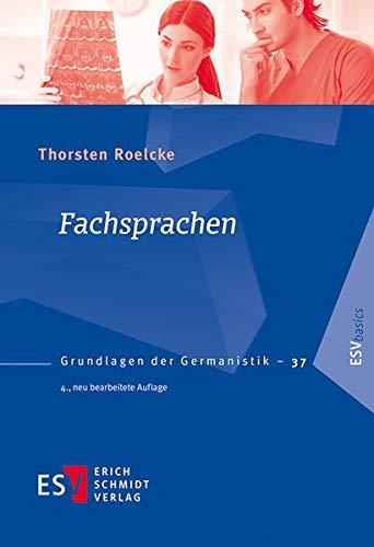 Fachsprachen (Grundlagen der Germanistik (GrG), Band 37)