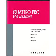 Borland: Quattro Pro for Windows Building Spreadsheet Applications 1992