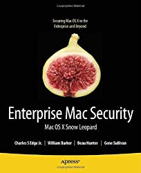 Enterprise Mac Security: Mac OS X Snow Leopard (Books for Professionals by Professionals) by Charles Edge (2-Aug-2011) Paperback