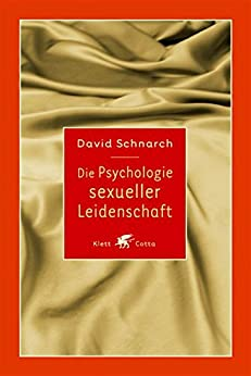 Die Psychologie sexueller Leidenschaft (German Edition) par [Schnarch, David]