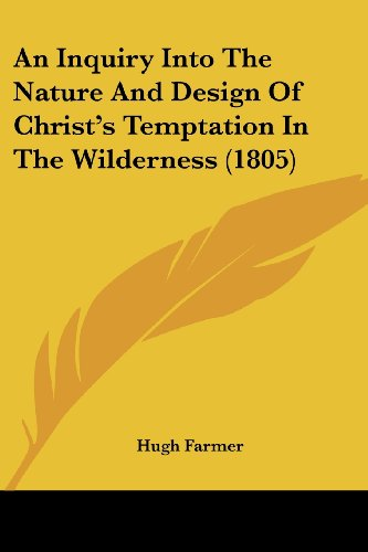 An Inquiry Into the Nature and Design of Christ's Temptation in the Wilderness (1805)
