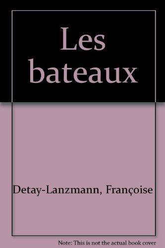 Les bateaux par Françoise Detay-Lanzmann