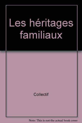 Les héritages familiaux par Collectif
