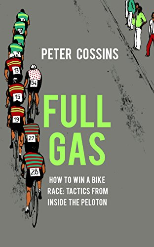 Full Gas: How to Win a Bike Race – Tactics from Inside the Peloton (English Edition) por Peter Cossins