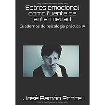 Estrés emocional como fuente de enfermedad: Cuadernos de psicología práctica IV