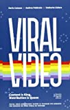 Viral video. Content is King, Distribution is Queen