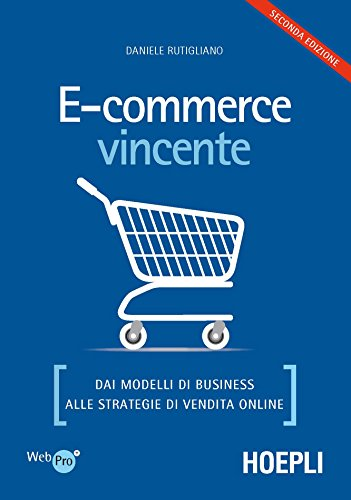 E-commerce vincente: Dai modelli di business alle strategie di vendita online