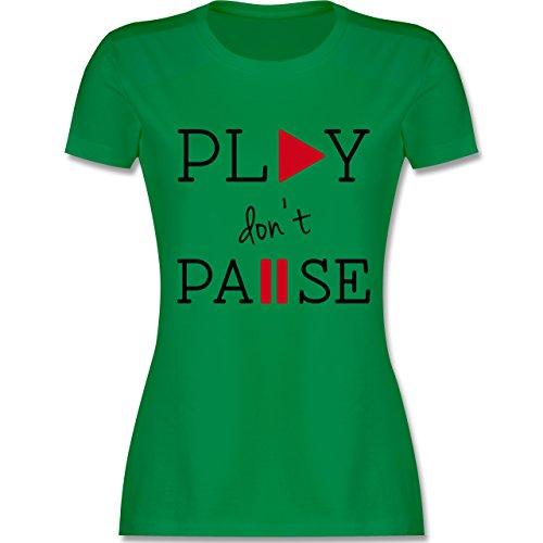 Statement Shirts - Play don't Pause - tailliertes Premium T-Shirt mit Rundhalsausschnitt für Damen Grün