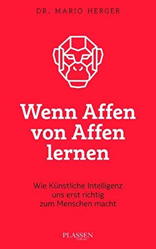 lernen: Wie künstliche Intelligenz uns erst richtig zum Menschen macht ()