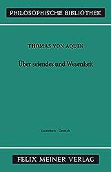 Über Seiendes und Wesenheit: De ente et essentia (Philosophische Bibliothek)