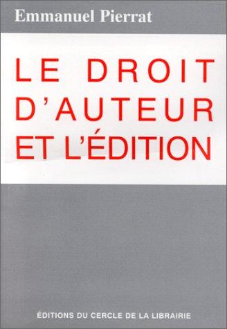 Le droit d'auteur et l'édition (1Disquette) par Emmanuel Pierrat