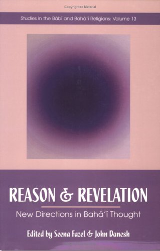 Reason and Revelation: New Directions in Baha'i Thought (Studies in the Babi and Baha'I Religions, V. 13) por Seena Fazel