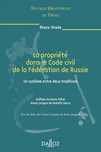 La propriété dans le Code civil de la Fédération de Russie. Un système entre 2 traditions. Vol 66: Un système entre deux traditions