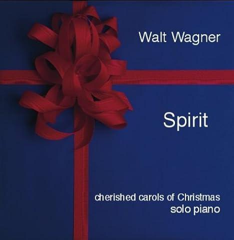 Spirit - cherished carols of Christmas by Walt Wagner