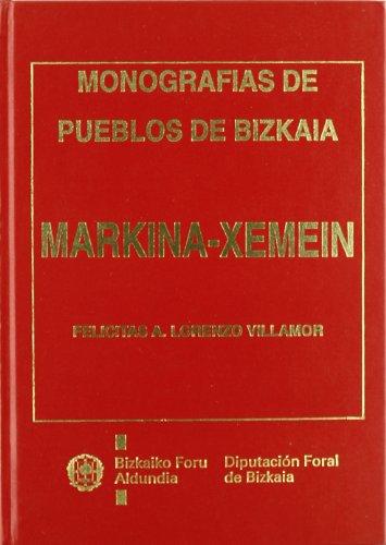 Markina xemein - monografias pueblos bizkaia (Monografias Bizkaia)