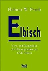 Elbisch: Lern- und Übungsbuch der Elben-Sprachen von J. R. R. Tolkien