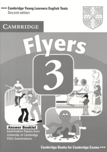 Cambridge Young Learners English Tests Flyers 3 Answer Booklet: Examination Papers from the University of Cambridge ESOL Examinations: Level 3