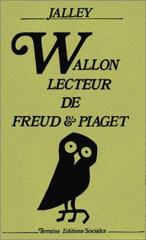 wallon-lecteur-de-freud-piaget