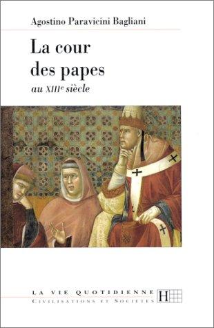 La cour des papes au XIIIe sicle