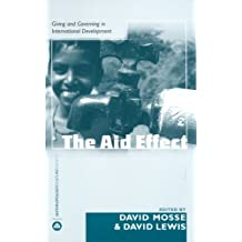 The Aid Effect: Giving and Governing in International Development (Anthropology, Culture and Society)