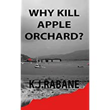 Why Kill Apple Orchard? (Richie Stevens Investigates Book 4)