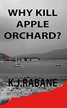 Why Kill Apple Orchard? (Richie Stevens Investigates Book 4) by [Rabane, K.J.]