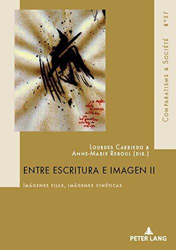 Entre escritura e imagen II: Imágenes fijas, imágenes cinéticas (Comparatisme et Société/Comparatism and Society)