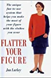 Schonheit Und Gesundheit Beste Deals - Flatter Your Figure: Your Step-by-step Guide to a Style Make-over