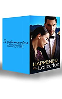 It Happened in Collection... (Mills & Boon e-Book Collections) by [Craven, Sara, James, Julia, Gordon, Lucy, Leigh, Jo, Wilde, Lori, Green, Crystal, McKay, Emily, Dunlop, Barbara, Little, Kate, Way, Margaret, et al]