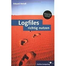 Logfiles richtig nutzen: Webstatistik richtig genutzt (Galileo Computing)
