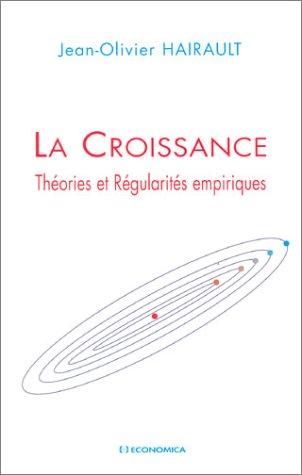 La Croissance : Théories et régularités empiriques