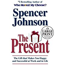 The Present: Enjoying Your Work and Life in Changing Times (Random House Large Print) by Spencer Johnson (2003-09-26)