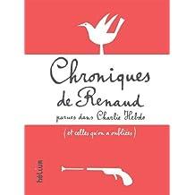 Chroniques de Renaud parues dans Charlie Hebdo (et celles qu'on a oubliées)