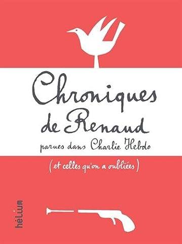Chroniques de Renaud parues dans Charlie Hebdo (et celles qu'on
