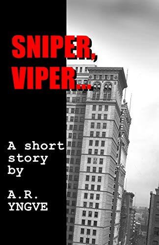SNIPER, VIPER...: A Short Story (English Edition)