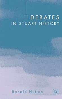 Debates in Stuart History by [Hutton, Ronald]